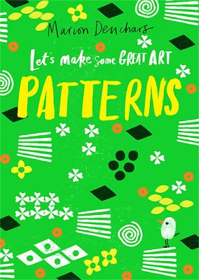 Cover for Let's Make Some Great Art: Patterns by Marion Deuchars