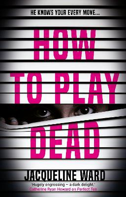 Cover for How to Play Dead  by Jacqueline Ward