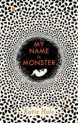 Cover for My Name Is Monster by Katie Hale