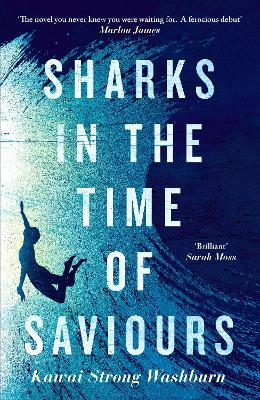 Cover for Sharks in the Time of Saviours by Kawai Strong Washburn