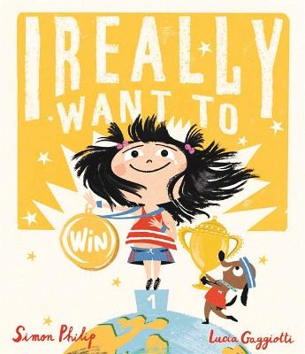 Cover for I Really Want to Win by Simon Philip