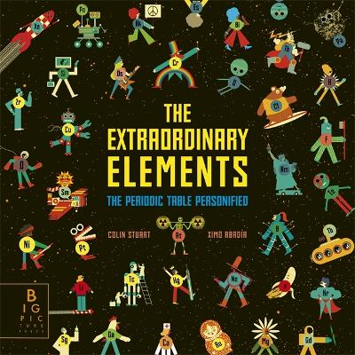 The Extraordinary Elements The Periodic Table Personified