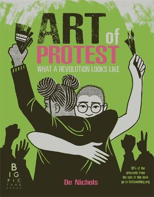 Art of Protest What a Revolution Looks Like