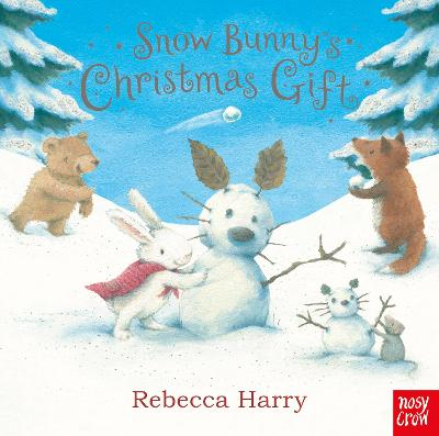 Cover for Snow Bunny's Christmas Gift by Nosy Crow