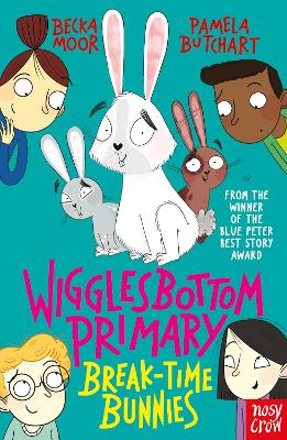 Cover for Wigglesbottom Primary: Break-Time Bunnies by Pamela Butchart