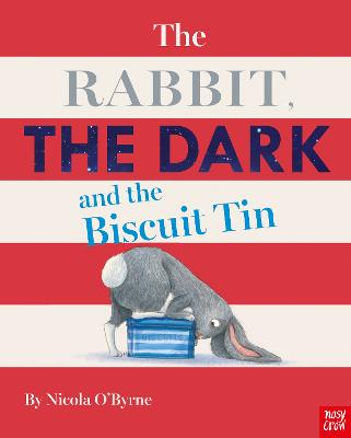 Cover for The Rabbit, the Dark and the Biscuit Tin by Nicola O'Byrne