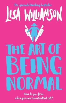 Cover for The Art of Being Normal by Lisa Williamson