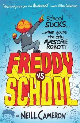 Cover for Freddy vs School by Neill Cameron