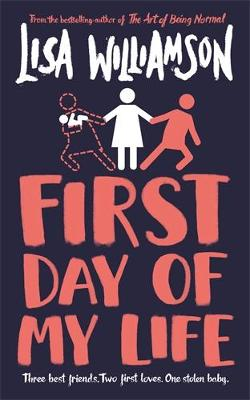 Cover for First Day of My Life by Lisa Williamson
