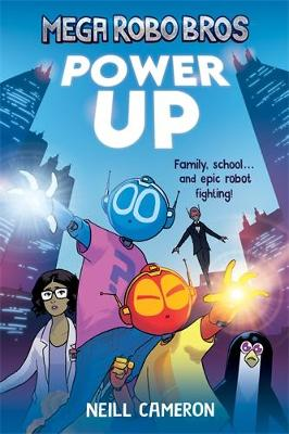 Cover for Mega Robo Bros: Power Up by Neill Cameron