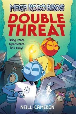 Cover for Mega Robo Bros: Double Threat by Neill Cameron