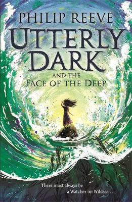 Cover for Utterly Dark and the Face of the Deep by Philip Reeve