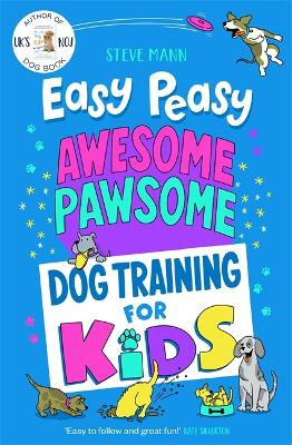 Easy Peasy Awesome Pawsome Dog Training for Kids