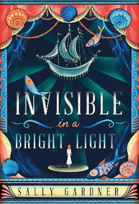 Cover for Invisible in a Bright Light by Sally Gardner