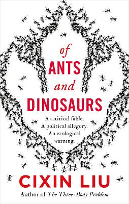 Cover for Of Ants and Dinosaurs by Cixin Liu