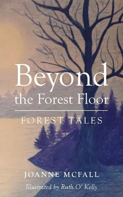 Beyond the Forest Floor
