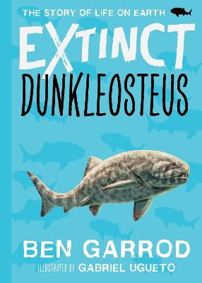 Cover for Dunkleosteus by Ben Garrod