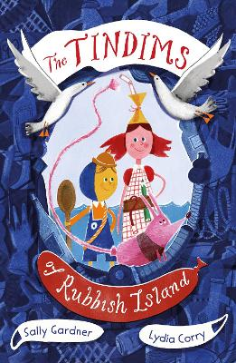 Cover for The Tindims of Rubbish Island by Sally Gardner