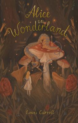 Alice's Adventures in Wonderland: Including Through the Looking Glass (Wordsworth Exclusive Collecti