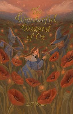 The Wonderful Wizard of Oz : Including Glinda of Oz
