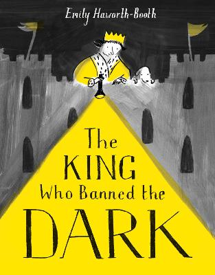 Cover for The King Who Banned the Dark by Emily Haworth-Booth