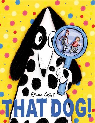 Cover for That Dog! by Emma Lazell