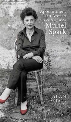 Book Cover for Appointment in Arezzo A friendship with Muriel Spark by Alan Taylor