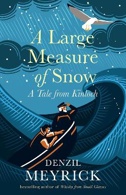 Cover for A Large Measure of Snow by Denzil Meyrick