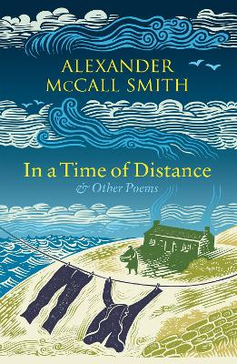 Cover for In a Time of Distance And Other Poems by Alexander McCall Smith