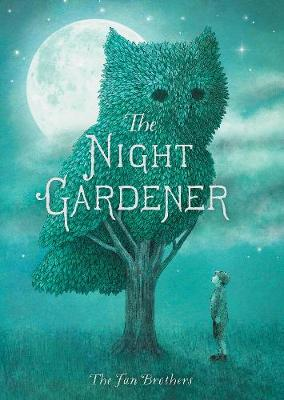Cover for The Night Gardener by Terry Fan, Eric Fan
