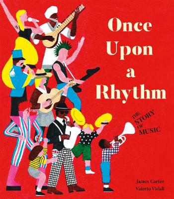 Cover for Once Upon a Rhythm The story of music by James Carter