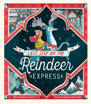Cover for Last Stop on the Reindeer Express by Maudie Powell-Tuck