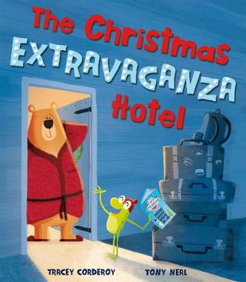 Cover for The Christmas Extravaganza Hotel by Tracey Corderoy