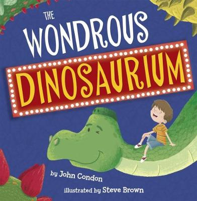 Cover for The Wondrous Dinosaurium by John Condon