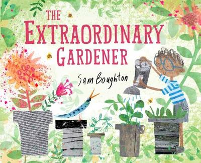 Cover for The Extraordinary Gardener by Sam Boughton