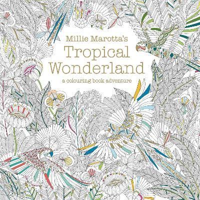 Cover for Millie Marotta's Tropical Wonderland a colouring book adventure by Millie Marotta
