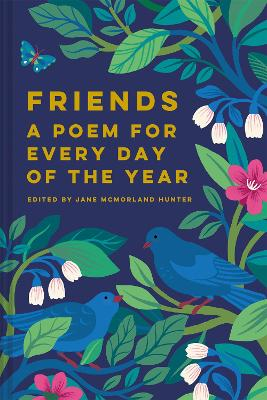 Cover for Friends: A Poem for Every Day of the Year by Jane McMorland Hunter