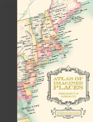 Atlas of Imagined Places from Lilliput to Gotham City