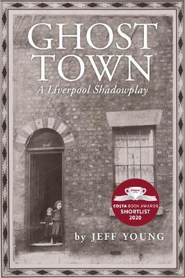 Ghost Town: A Liverpool Shadowplay
