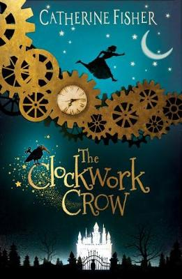 Cover for The Clockwork Crow by Catherine Fisher