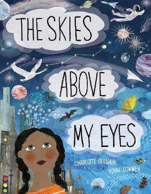 Cover for The Skies Above My Eyes by Charlotte Guillain