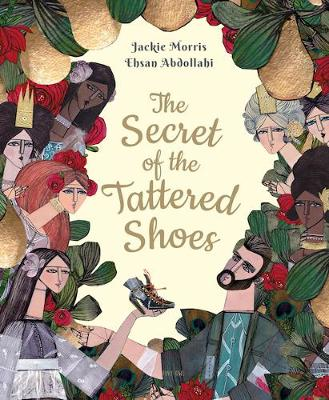 Cover for The Secret of the Tattered Shoes by Jackie Morris