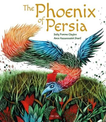 Cover for The Phoenix of Persia by Sally Pomme Clayton