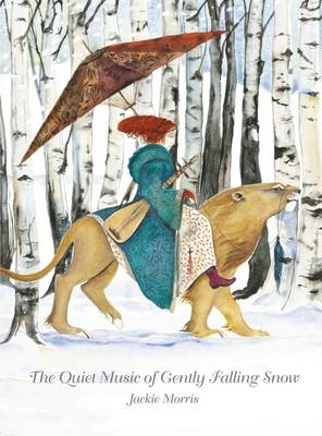 Cover for The Quiet Music of Gently Falling Snow by Jackie Morris