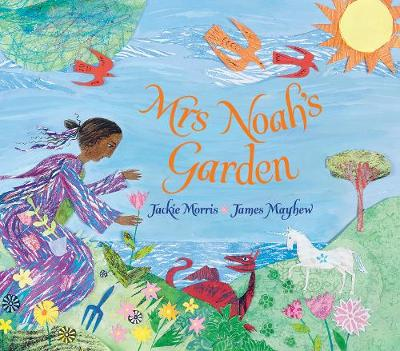 Cover for Mrs Noah's Garden by Jackie Morris