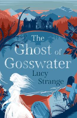 Cover for The Ghost of Gosswater by Lucy Strange