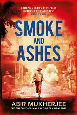 Cover for Smoke and Ashes by Abir Mukherjee