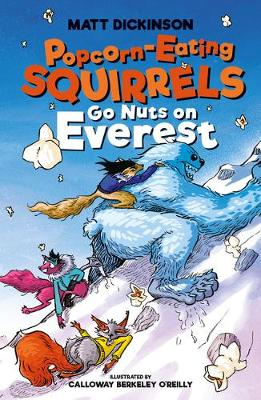 Cover for Popcorn-Eating Squirrels Go Nuts on Everest by Matt Dickinson