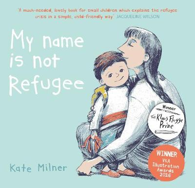Book Cover for My Name is Not Refugee by Kate Milner