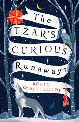 Cover for The Tzar's Curious Runaways by Robin Scott-Elliot
